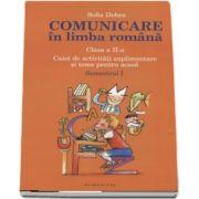 Comunicare in limba romana, caiet de activitati suplimentare si teme pentru acasa clasa a II-a, Semestrul I de Sofia Dobra
