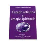 Creatie artistica si creatie spirituala - Omraam Mikhael Aivanhov