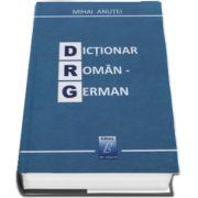 Dictionar Roman-German de Mihai Anutei (Contine 60. 000 de cuvinte)