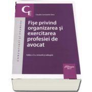 Fise privind organizarea si exercitarea profesiei de avocat - Editia a 2-a, revizuita si adaugita de Claudiu Constantin Dinu