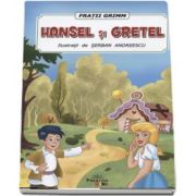 Fratii Grimm - Hansel si Gretel - Ilustratii de Serban Andreescu