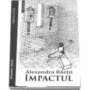 Impactul de Alexandra Baetii