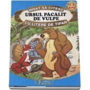 Invat sa citesc cu litere de tipar - Ursul pacalit de vulpe (Adaptare dupa Ion Creanga, 3-5 ani)