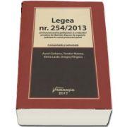 Legea nr. 254-2013 privind executarea pedepselor si a masurilor privative de libertate dispuse de organele judiciare in cursul procesului penal (Comentata si adnotata)