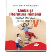 Limba si literatura romana. Caietul elevului pentru clasa a V-a de Mariana Norel