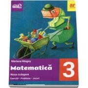 Matematica culegere, pentru clasa a III-a - Exercitii - Probleme - Jocuri. Noua culegere de Mariana Mogos