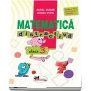Matematica distractiva, pentru clasa a III-a - Editia a III-a, revizuita si adaugita de Aurel Maior