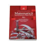 Matematica M2. Manual pentru clasa a XII-a - Dumitru Savulescu
