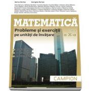 Matematica, M2. Probleme si exercitii pe unitati de invatare, pentru clasa a X-a - Profilul, servicii, resurse, tehnic - Autori - Marius Burtea si Georgeta Burtea
