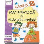 Matematica si explorarea mediului, pentru clasa a II-a, caiet de lucru - Semestrul 1 - Varianta A