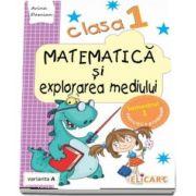Matematica si explorarea mediului, pentru clasa I, caiet de lucru - Semestrul 1 - Varianta A