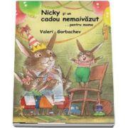 Nicky si un cadou nemaivazut …pentru mama de Valeri Gorbachev