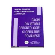 Pagini din istoria gerontologiei si geriatriei romanesti