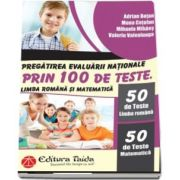 Adrian Botan, Pregatirea Evaluarii Nationale prin 100 de teste. Limba romana si matematica (50 de teste Limba Romana si 50 de teste Matematica)