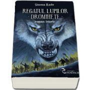 Regatul lupilor - Dromihete (Roman Istoric)