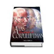 Marele atlas ilustrat al corpului uman - Beverly McMillan