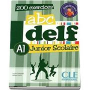 ABC - DELF - Niveau A1. Junior scolaire - Livre si cederom. 200 exercices - DVD - rom audio et video inclus (Lucile Chapiro)
