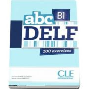ABC - Niveau B1 - DELF - Livre si cederom. 200 exercices - CD MP3 INCLUS (Marie Louise Parizet)
