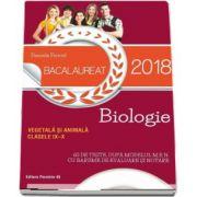 Daniela Firicel - Bacalaureat 2018, Biologie vegetala si animala pentru clasele IX-X - 60 de teste, dupa modelul M. E. N cu bareme de evaluare si notare