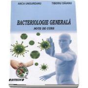 Bateriologie generala - Note de curs de Anca Ungureanu