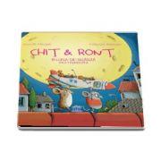Chit si Ront si Luna-de-branza cea fermecata - Editie ilustrata de Gundi Herget