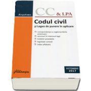 Codul civil si Legea de punere in aplicare. Editia a 16-a, actualizata la 15 septembrie 2017