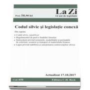 Codul silvic si legislatia conexa. Actualizat la 17. 10. 2017 - Cod 650 (Include cele mai recente modificari aduse Codului silvic prin Legea nr. 175-2017)