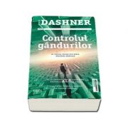 Controlul gandurilor - Al doilea volum din seria Doctrina Mortala de James Dashner