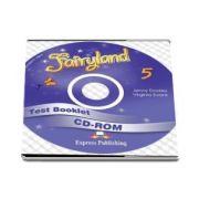 Curs de limba engleza Fairyland 5 Test Booklet CD-ROM deVirginia Evans