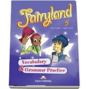 Curs de limba engleza Fairyland 5 Vocabulary and Grammar Practice de Virginia Evans