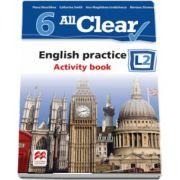 Fiona Mauchline, Curs de Limba engleza, Limba moderna 2 - Auxiliar pentru clasa a VI-a. English practice - Activity book L2 (6 All Clear!)