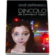 Dincolo de farmecul noptii de Andi Stefanescu