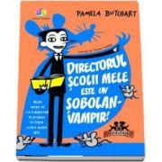 Directorul scolii mele este un sobolan-vampir! de Pamela Butchart