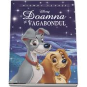 Doamna si vagabondul - Editie ilustrata - Disney Clasic