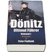 Donitz - Ultimul Fuhrer, volumul I de Peter Padfield