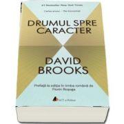 Drumul spre caracter de David Brooks (Prefata la editia in limba romana de Florin Rosoga)