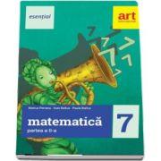 Esential Matematica clasa a VII-a. Partea a II-a (Editia 2017) de Marius Perianu