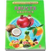 Fructe Exotice - Sa cunoastem lumea impreuna! (Contine 16 cartonase cu imagini color) de Silvia Ursache