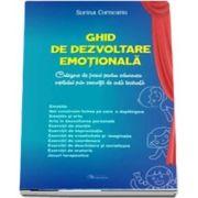 Ghid de dezvoltare emotionala. Culegere de jocuri pentru educarea copilului prin exercitii de arta teatrala de Corneanu Ana Sorina