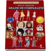 Grade de comparatie - Sa cunoastem lumea impreuna! (Contine 16 cartonase cu imagini color) de Silvia Ursache
