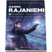 Ingerul cauzalitatii. Al treilea volum din seria Jean le Flambeur de Hannu Rajaniemi