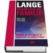LANGE. Medicina de familie - Manual de tratament si profilaxie in ambulatoriu de Mindy A. Smith (Editia a VI-a)