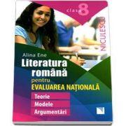 Literatura Romana pentru Evaluarea Nationala la clasa a VIII-a de Alina Ene (Editie 2016)