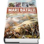 Mari batalii. 30 de conflicte decisive care au marcat istoria de Martin J. Dougherty