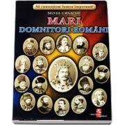 Mari domnitori romani - Sa cunoastem lumea impreuna! (Contine 16 cartonase cu imagini color) de Silvia Ursache
