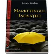 Markentingul inovatiei de Lavinia Dovleac