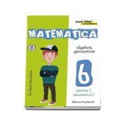 Matematica - CONSOLIDARE (2017 - 2018). Algebra si Geometrie, pentru clasa a VI-a. Partea I, semestrul I (Colectia mate 2000+) de Dan Zaharia