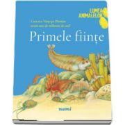 Primele fiinte - Colectia Lumea animalelor de Olivia Brookes