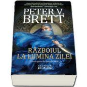 Razboiul la lumina zilei - A treia parte din seria Demon de Peter V. Brett