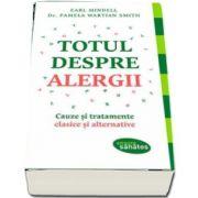 Totul despre alergii - Cauze si tratamente clasice si alternative de Earl Mindell (Citeste sanatos)